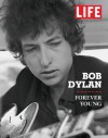 Life Bob Dylan: Forever Young - Life Magazine