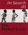 In Search of the Perfect Lover - Louise Bourgeois, Michaela Unterdorfer, Matthias Winzen
