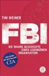 FBI: Die wahre Geschichte einer legendären Organisation (German Edition) - Tim Weiner, Christa Prummer-Lehmair, Sonja Schuhmacher, Rita Seuß