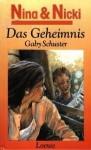 Das Geheimnis (Nina und Nicki, #6) - Gaby Schuster