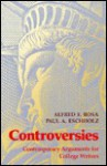 Controversies: Contemporary Arguments for College Writers - Alfred Rosa, Paul Eschholz