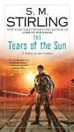 The Tears of the Sun: A Novel of the Change - S.M. Stirling
