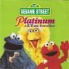 Platinum All Time Favorites - Sesame Street