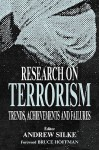 Research on Terrorism: Trends, Achievements and Failures (Political Violence) - Andrew Silke