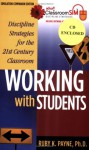 Working with Students; Discipline Strategies for the 21st Century Classroom, Simulation Companion Edition - Ruby K. Payne, Ph.D., Damian Piccolo