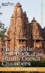 The Mystic Test Book of the Hindu Occult Chambers - L.W. de Laurence