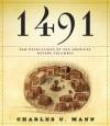 1491: New Revelations of the Americas Before Columbus - Charles C. Mann, Peter Johnson