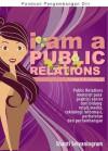 I am a Public Relations (Panduan Pengembangan Diri) - Shanti Setyaningrum