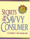 Secrets of the Savvy Consumer: Get the Best Deal on Everything - Corey Sandler
