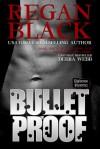 Bulletproof - Regan Black, Debra Webb