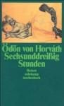Sechsunddreißig Stunden - Ödön von Horváth