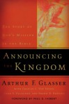 Announcing the Kingdom: The Story of God's Mission in the Bible - Arthur F. Glasser, Dean S. Gilliland, Charles E. Van Engen