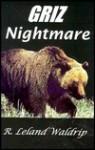 Griz Nightmare - R. Leland Waldrip
