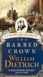 The Barbed Crown: An Ethan Gage Adventure (Ethan Gage Adventures) - William Dietrich