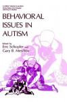 Behavioral Issues in Autism - Eric Schopler