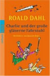 Charlie Und Der Grosse Glasernde Fahrstuhl - Roald Dahl