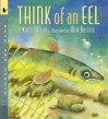 Think of an Eel: Read and Wonder (print) - Karen Wallace, Mike Bostock