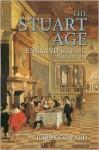 The Stuart Age: England, 1603-1714 - Barry Coward