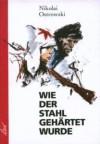 Wie Der Stahl Gehärtet Wurde - Nikolaj A Ostrovskij