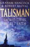 Talisman: Sacred Cities, Secret Faith - Graham Hancock, Robert Bauval