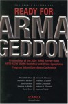 Ready For Armageddon: Proceedings Of The 2001 Rand Arroyo Joint Actd Ceto Usmc Nonlethal And Urban Operations Program Urban Operations Conference - Russell W. Glenn