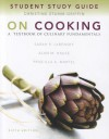 Study Guide for On Cooking: A Textbook of Culinary Fundamentals - Priscilla A. Martel, Sarah R. Labensky, Alan M. Hause, Steven R. Labensky
