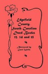 Edgefield County, South Carolina: Deed Books 13, 14, 15 - Carol Wells
