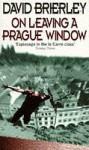 On Leaving a Prague Window - David Brierley