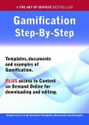 The Gamification Step-By-Step Guide - How to Kit Includes Instant Access to All Innovative Templates, Documents and Examples to Apply Immediately - Ivanka Menken