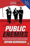 """Public Enemies"": The True Story of America's Greatest Crime Wave - Bryan Burrough"