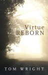 Virtue Reborn - Tom Wright