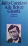 Alle lieben Glenda - Julio Cortázar