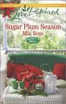 Sugar Plum Season (Love InspiredBarrett's Mill) - Mia Ross