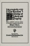 The Excellent Priviledge of Liberty and Property: Being a Reprint and Fac-Simile of the First American Edition of Magna Charta, Printed in 1687 - William Penn, William Bradford
