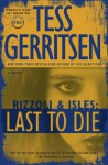 Last to Die: A Rizzoli & Isles Novel (with bonus short story John Doe) - Tess Gerritsen