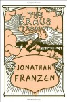 The Kraus Project: Essays by Karl Kraus - Jonathan Franzen, Karl Kraus