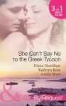 She Can't Say No to the Greek Tycoon (Mills & Boon By Request) - Diana Hamilton, Kathryn Ross, Annie West