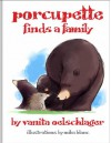Porcupette Finds a Family - Vanita Oelschlager, Mike Blanc