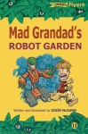 Mad Grandad's Robot Garden - Oisin McGann