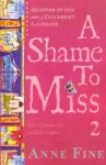 A Shame To Miss Poetry Collection 2 - Anne Fine