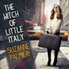 The Witch of Little Italy (Audible Audio) - Suzanne Palmieri