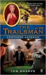 Louisiana Laydown (The Trailsman, #319) - Jon Sharpe