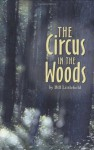 The Circus in the Woods - Bill Littlefield, William Littlefield