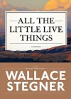 All the Little Live Things [With Earbuds] (Audio) - Wallace Stegner, Edward Herrmann