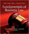 Fundamentals of Business Law Summarized Cases with Online Legal Research Guide - Roger LeRoy Miller, Gaylord A. Jentz