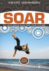 Soar: Sail Into God's Plan for Your Future - Kevin Johnson