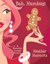 Bah, Humbug! (A Christmas Street, #1) - Heather Horrocks
