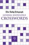 The Daily Telegraph Giant General Knowledge Crosswords 9 - Telegraph Group Limited