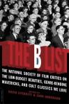 The B List: The National Society of Film Critics on the Low-Budget Beauties, Genre-Bending Mavericks, and Cult Classics We Love - David Sterritt, John Anderson, John C. Anderson