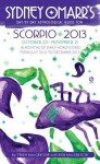 Sydney Omarr's Day-by-Day Astrological Guide for the Year 2013: Scorpio (Sydney Omarr's Day By Day Astrological Guide for Scorpio) - Trish MacGregor, Rob MacGregor